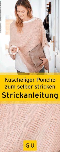 """DIY-Strickanleitung für einen kuscheligen Poncho aus dem Buch """"Ponchos & Capes - Vielseitige Begleiter"""". ⎜GU http://www.gu.de/media/media/88/04599339667702/9783833855764_leseprobe.pdf"""