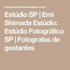 Estúdio SP   Emi Shimada Estúdio: Estúdio Fotográfico SP   Fotografas de gestantes
