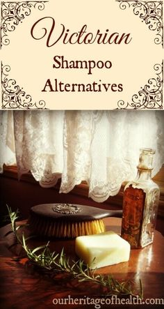 You probably already have some of these simple and natural Victorian-era shampoo alternatives right in your kitchen | ourheritageofhealth.com