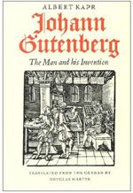 Johann Gutenberg The Man and His Invention by Albert Kapr Johannes Gutenberg, Vintage Newspaper, Letterpress, Inventions, The Man, Books To Read, Literature, Ebooks, Author