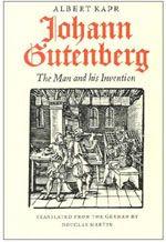 Johann Gutenberg The Man and His Invention by Albert Kapr Johannes Gutenberg, Vintage Newspaper, Letterpress, The Man, Inventions, Books To Read, Literature, Ebooks, Author