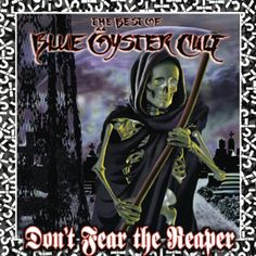"""Check out """"(Don't Fear) The Reaper"""" by Blue Oyster Cult on Amazon Music. https://music.amazon.com/albums/B00138EX1K?do=play&trackAsin=B00137IJUM&ref=dm_sh_6rWcg3tpzABnIv3vDmb722fwD"""