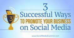 3 Successful Ways to Promote Your Business on Social Media http://www.socialmediaexaminer.com/ways-to-promote-business-on-social-media?utm_source=rss&utm_medium=Friendly Connect&utm_campaign=RSS @smexaminer