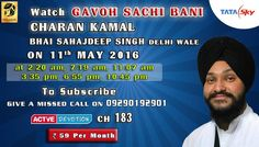 11th May Schedule of Tata Sky Actve Devotion Gurbani Channel..  Watch Channel no 183 on Tata Sky to listen to Gurbani 24 hours..  Facebook - https://www.facebook.com/nirmolakgurbaniofficial/ Downlaod The Mobile Application For 24 x7 free gurbani kirtan -  Playstore - https://play.google.com/store/apps/details?id=com.init.nirmolak&hl=en App Store - https://itunes.apple.com/us/app/nirmolak-gurbani/id1084234941?mt=8