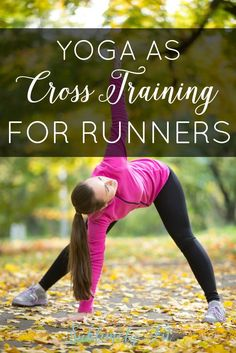 How should runners add in yoga as cross training for running? Learn the basics of incorporating the two from a yoga teacher and running coach.