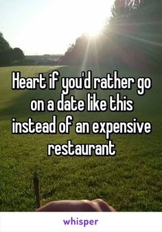 Heart if you'd rather go on a date like this instead of an expensive restaurant