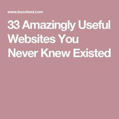 33 Amazingly Useful Websites You Never Knew Existed Life Hacks Computer, Iphone Life Hacks, Computer Basics, Computer Help, Computer Internet, Computer Tips, Phone Hacks, Hacking Websites, Life Hacks Websites