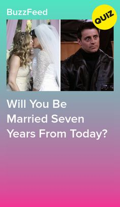 Describe Yourself To Us And We'll Reveal If You'll Be Married Seven Years From Now Buzzfeed Personality Quiz, Personality Quizzes, Boyfriend Quiz, Boyfriend Food, Wedding Quiz Buzzfeed, Disney Quiz, Disney Prom, Buzzfeed Quizzes Love, Best Friend Quiz
