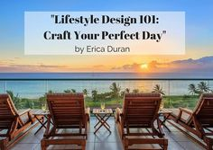 """Lifestyle Design 101:  Craft Your Perfect Day"" by Erica Duran"