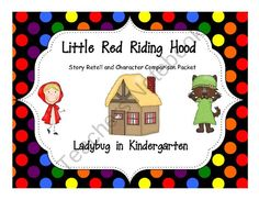 Red Riding Hood Story Retell, ELA and Math from Ladybug in Kindergarten on TeachersNotebook.com (21 pages)