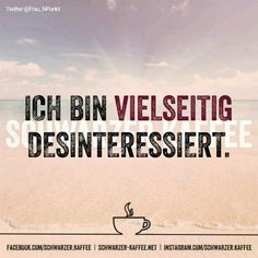 Desinteresse Sassy Quotes, True Quotes, Funny Quotes, Best Business Quotes, Spirit Quotes, German Quotes, Status Quotes, Sarcasm Humor, Word Pictures
