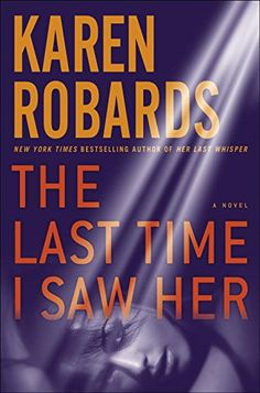 The Last Time I Saw Her: A Novel (Dr. Charlotte Stone) by Karen Robards