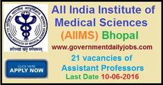 AIIMS BHOPAL RECRUITMENT 2016 ASSISTANT PROFESSORS ~ Government Daily Jobs