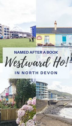 Westward Ho! Visiting the Only English Town Named After a Book   solosophie - http://www.solosophie.com/westward-ho-english-town-named-book/