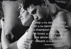love/ Deep in the soul of every man is the secret desire to be a champion for the woman he loves. It's in a mans very nature to love and cheris Sexy Love Quotes, Soulmate Love Quotes, Qoutes About Love, Romantic Love Quotes, Love Quotes For Him Deep, Naughty Quotes, Passionate Love Making, Passionate Love Quotes, My Everything Quotes