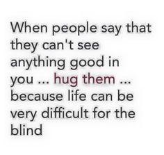 Hugg them ... :)