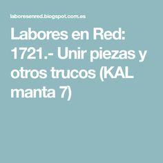 Labores en Red: 1721.- Unir piezas y otros trucos (KAL manta 7)
