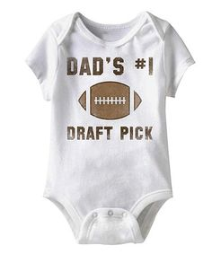 This White \'Dad\'s Number One Draft Pick\' Bodysuit - Infant is perfect! #zulilyfinds