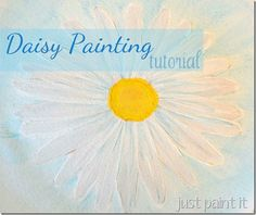 Daisy Painting Tutorial - Just Paint It Blog
