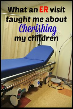 What An ER Visit Taught Me About Cherishing My Children