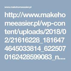 http://www.makehomeeasier.pl/wp-content/uploads/2018/02/21616228_1816474645033814_6225070162428599083_n.jpg