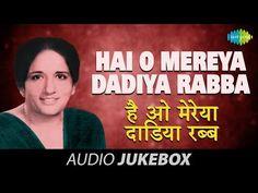Surinder Kaur-Hai O Mereya Dadiya Rabba Punjab Culture, Jukebox, Lyrics, Label, Songs, Nice, Music, Youtube, Musica