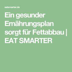 Ein gesunder Ernährungsplan sorgt für Fettabbau | EAT SMARTER