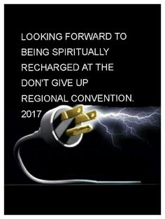 "Looking forward to being recharged at the ""Don't Give Up"" Regional Convention. 2017."