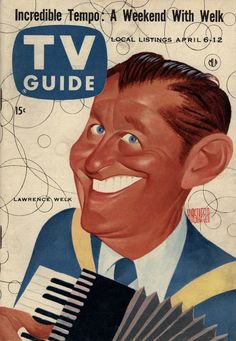 TV Guide, April 1957 — Lawrence Welk caricature by Al Hirschfeld Old Magazines, Vintage Magazines, The Lawrence Welk Show, Tv Scripts, Tv Guide, First Tv, Old Tv Shows, Vintage Tv, Classic Tv