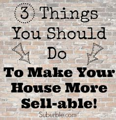 3 Things To Do To Sell Your Home. #realestate