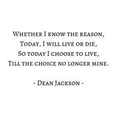 Dean Jackson, Live Or Die, Choose Me, I Know, Quotes, Life, Qoutes, Dating, Quotations