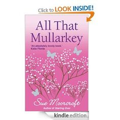 All That Mullarkey (Choc Lit) - Sue Moorcroft