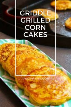 Griddle Grilled Corn Cakes, Fresh Corn At Its Finest Flat Top Griddle, Griddle Grill, Griddle Cakes, Cooking On A Griddle, Cornmeal Recipes, Corn Fritter Recipes, Corn Recipes, Bread Recipes, Grilling Recipes