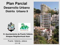 Plan ParcialDesarrollo Urbano  Distrito Urbano 9H. Ayuntamiento de Puerto Vallarta   Amapas Neighborhood Assn     Puerto V...