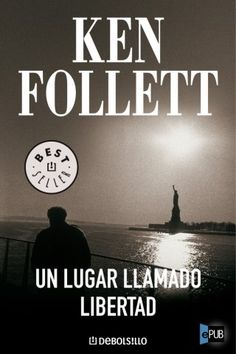 Un lugar llamado libertad - Ken Follet
