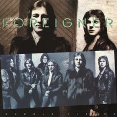 Double Vision - Foreigner. I have this...in vinyl!