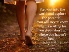 Step out into the world...