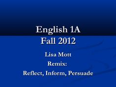 Remix: college composition by Lisa Mott via Slideshare