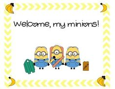 Let this bright and cheery sign adorn your classroom for back-to-school! Students will love the minions!Minion graphics by Charmaine Miller.Font by Graphics by the Pond.