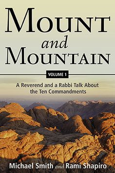 Mount and Mountain, Volume 1 by Michael Smith and Rami Shapiro