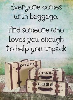 """""""All of us carry excess baggage around from time to time, [and] often the things we carry are petty, even stupid. The wisest ones among us don't carry it for very long. They get rid of it."""" –Boyd K. Packer  http://pinterest.com/pin/24066179229162014"""