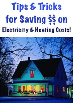 26 Tips and Tricks for Saving $$ on Electricity and Heating Costs!