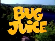 """:O this show was annoying lol""""bug juice doesnt come in a jar!"""""""