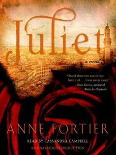 Juliet by Anne Fortier - 4 stars Good Books, Books To Read, Water For Elephants, Star Crossed, Twin Sisters, Guy Names, Save Her, Book Recommendations, Book Lists