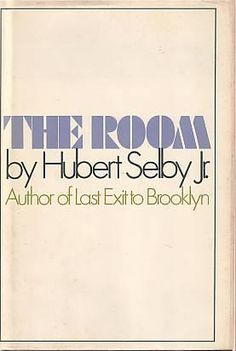 THE ROOM by Hubert Selby. Grove Press, 1971. Hardcover first edition. Cover by Roy Kuhlman. www.roykuhlman.com