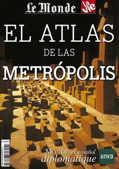 El atlas de las metrópolis / coordinación, Héctor Estruch. Fundación Mondiplo, D.L. 2014