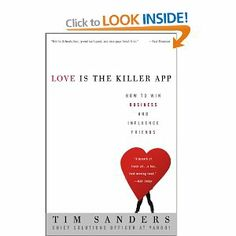 Love Is the Killer App: How to Win Business and Influence Friends: Book by Tim Sanders Used Books, Great Books, My Books, Reading Lists, Book Lists, Twin Flame Love, Twin Flames, How To Influence People, Business Branding