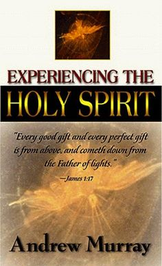 Experiencing The Holy Spirit by MURRAY ANDREW, http://www.amazon.com/dp/0883684527/ref=cm_sw_r_pi_dp_Z4puqb0SDFE4P