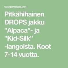 "Pitkähihainen DROPS jakku ""Alpaca""- ja ""Kid-Silk"" -langoista. Koot 7-14 vuotta. Kid, Math, Pattern, Child, Math Resources, Early Math, Model, Patterns, Pattern Print"