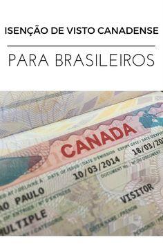 Como funciona a isenção de visto canadense para brasileiros
